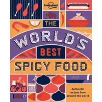 Lonely Planet: The World's Best Spicy Food - Paperback