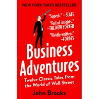 Business Adventures: Twelve Classic Tales from the World of Wall Street (Hardcover)