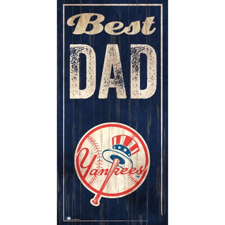 New York Yankees 6'' x 12'' Best Dad Sign - No (Best Of Daddy Yankee)