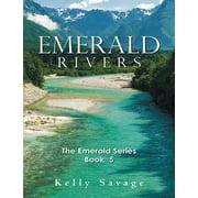 Emerald Rivers: The Emerald Series, Book Five - eBook