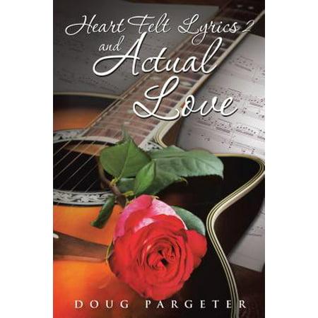 Felt Heart (Heart Felt Lyrics 2 and Actual Love - eBook)