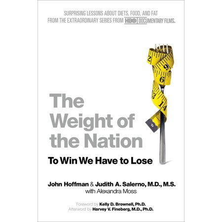 The Weight of the Nation : Surprising Lessons About Diets, Food, and Fat from the Extraordinary Series from HBO Documentary