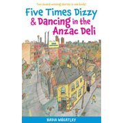 Five Times Dizzy & Dancing in the Anzac Deli - eBook