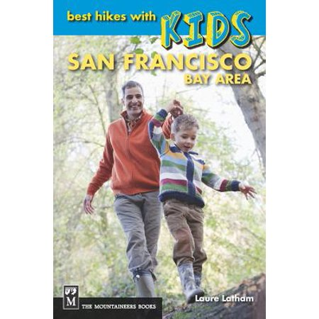 Best hikes with kids: san francisco bay area - paperback: