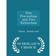 Fire Prevention and Fire Extinction - Scholar's Choice Edition