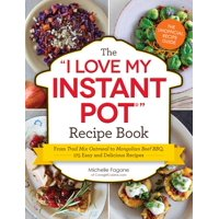 I Love My: The I Love My Instant Pot(r) Recipe Book (Paperback)