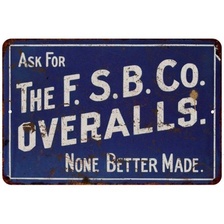 Fsb Co  Overalls Blue Vintage Look Reproduction 8X12 Metal Sign 8120760