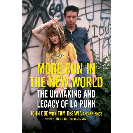 More Fun in the New World : The Unmaking and Legacy of L.A. Punk - Worlds Of Fun Halloween Schedule