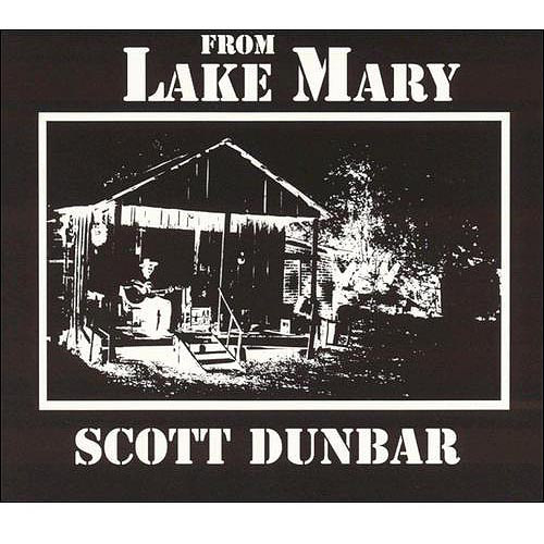 Scott Dunbar - From Lake Mary [CD]