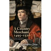 A Country Merchant, 1495-1520 : Trading and Farming at the End of the Middle Ages (Hardcover)