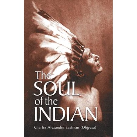 The Soul of the Indian (Soul Of An Indian)