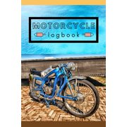 Motorcycle Logbook: Accessories For Men, Travel Log Books, Bike Mile Tracker (Motorcycle Gifts)