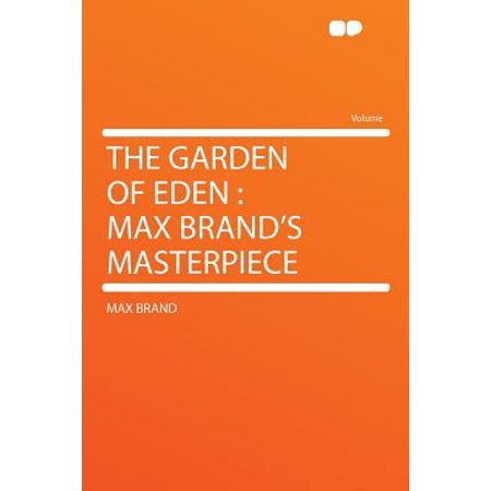 The Garden of Eden : Max Brand