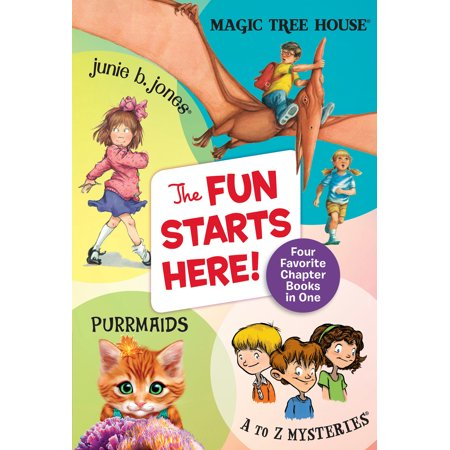 The Fun Starts Here! : Four Favorite Chapter Books in One