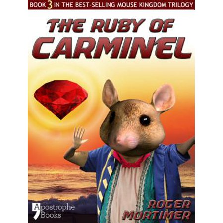 The Ruby of Carminel: From The Best-Selling Children's Adventure Trilogy -