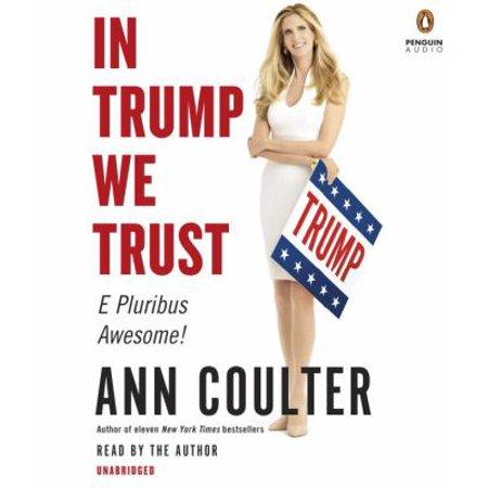 In Trump We Trust  E Pluribus Awesome