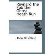 Reynard the Fox the Ghost Heath Run