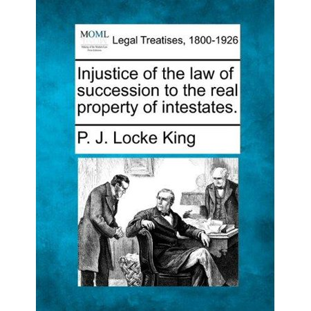 Injustice Of The Law Of Succession To The Real Property Of Intestates