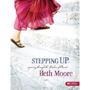 Stepping Up - Bible Study Book : A Journey Through the Psalms of Ascent