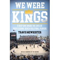 We Were Kings: A Deep Dive Inside the Lives of Professional Beach Volleyball Players (Paperback)