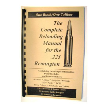 Loadbooks USA, Inc  The Complete Reloading Book Manual for  223 Remington,  223RE