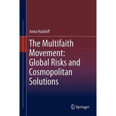 The Multifaith Movement  Global Risks And Cosmopolitan Solutions