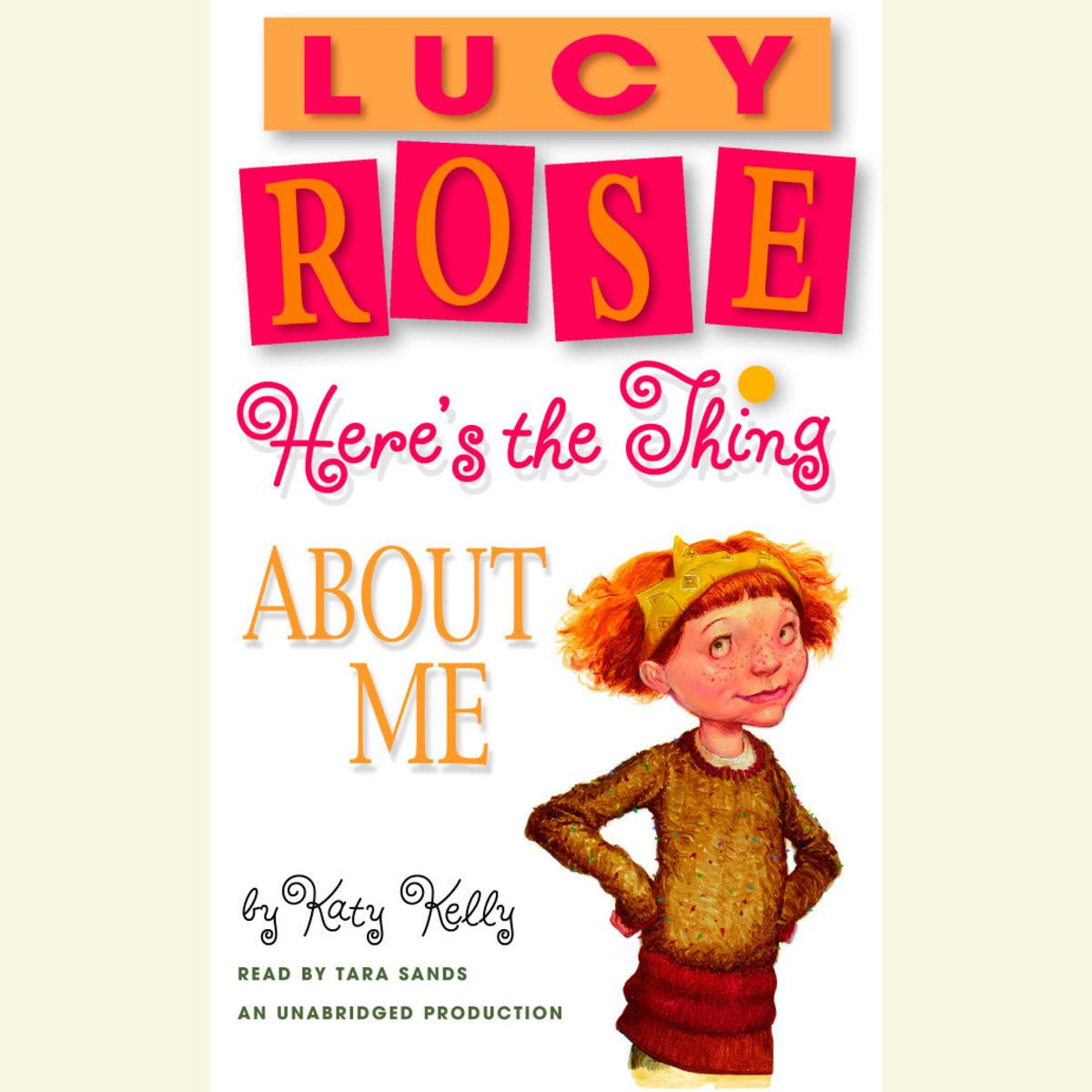 Lucy Rose: Here's the Thing About Me - Audiobook