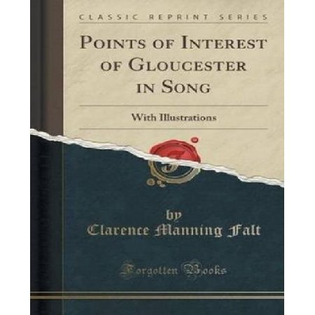 Points Of Interest Of Gloucester In Song  With Illustrations  Classic Reprint