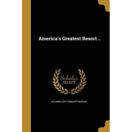 America's Greatest Resort .. - image 1 of 1