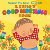 Childs Good Morning Book (Board Book)