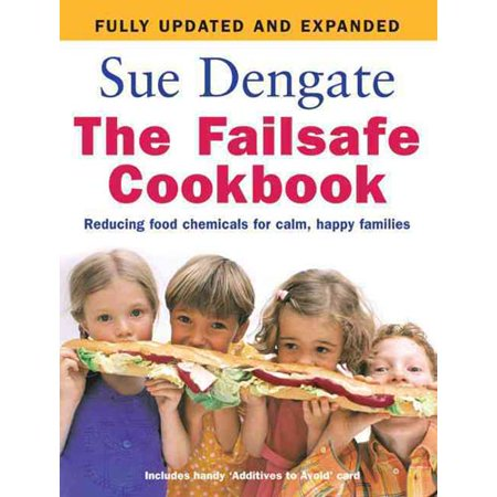 The Failsafe Cookbook  Reducing Food Chemicals For Calm  Happy Families