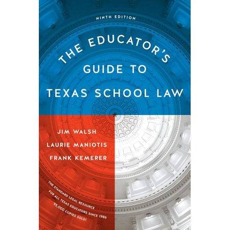 The Educator's Guide to Texas School Law : Ninth
