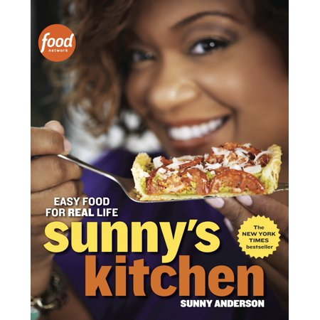 Sunny's Kitchen : Easy Food for Real Life (Best Food Kitchen Selden)