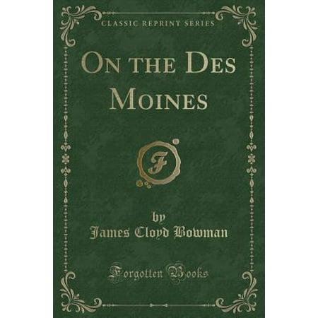 On the Des Moines (Classic Reprint) - Costume Shop Des Moines