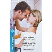 Villit sydämet / Lääkäri ja unelma - eBook
