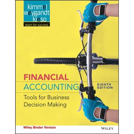 Financial Accounting, Binder Ready Version : Tools for Business Decision