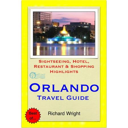 Orlando, Florida Travel Guide - Sightseeing, Hotel, Restaurant & Shopping Highlights (Illustrated) -