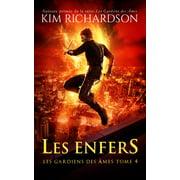 Les gardiens des âmes, Tome 4: Les Enfers - eBook