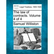 The Law of Contracts. Volume 4 of 4