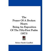 The Prayer of a Broken Heart : Being an Exposition of the Fifty-First Psalm (1873)