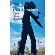 Moments Philosophiques: Apres La Production : Travail, Nature Et Capital (Paperback)