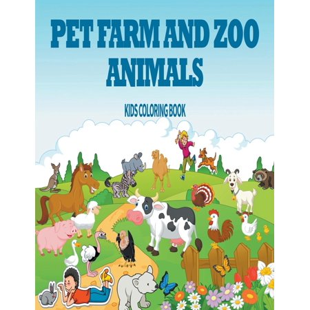 Pet, Farm & Zoo Animals : Kids Coloring Book - Walmart.com