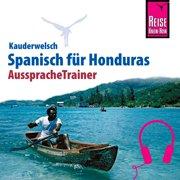 Reise Know-How Kauderwelsch AusspracheTrainer Spanisch für Honduras - Audiobook