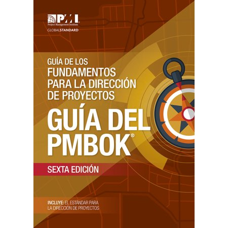 A Guide To The Project Management Body Of Knowledge  Pmbok  Guide Sixth Edition  Spanish