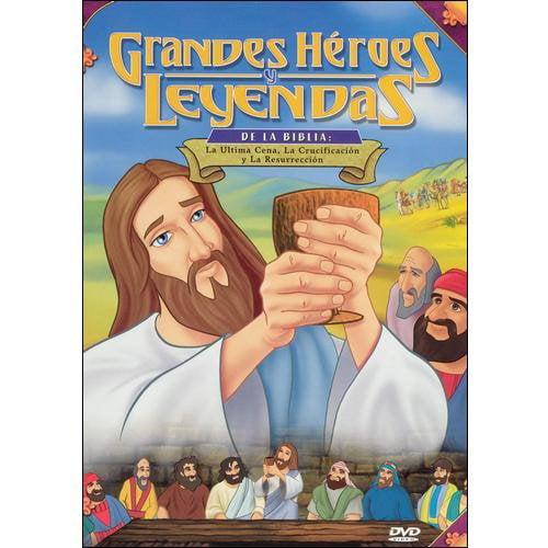 Grandes Heroes Y Leyendas De La Biblia: La Ultima Cena, La Crucificacion Y La Resurreccion (Spanish) (Full Frame, Widescreen)