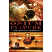 Opium Culture : The Art and Ritual of the Chinese Tradition