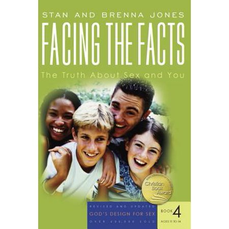 Facing the Facts: The Truth about Sex and You (Revised)