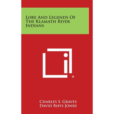 Lore and Legends of the Klamath River Indians