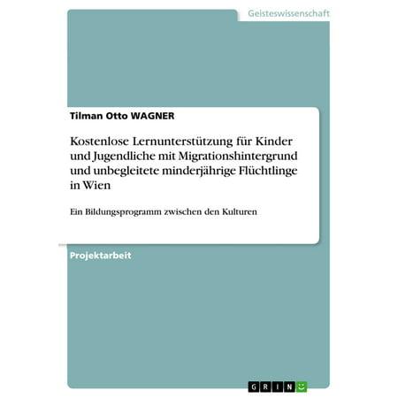 Kostenlose Lernunterstützung für Kinder und Jugendliche mit Migrationshintergrund und unbegleitete minderjährige Flüchtlinge in Wien - eBook (Kostenlose Brille Mit Kostenloser Versand)