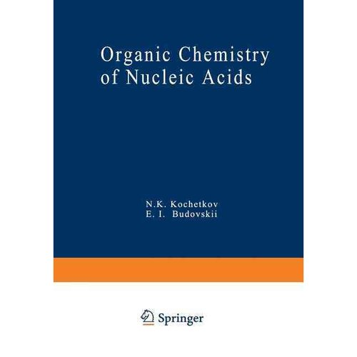 Organic Chemistry of Nucleic Acids: Part a